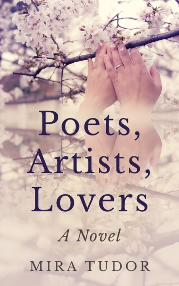 Mira Tudor_Poets, Artists, Lovers. A Novel_ebook cover_blog